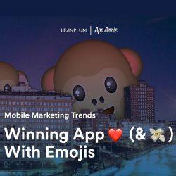 Leanplum & AppAnnie:emoji表情移动营销效果报告