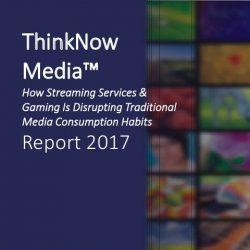 ThinkNow Media:2017流媒体服务,游戏和媒体消费习惯报告