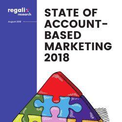 Regalix:2018基于帐户的营销(ABM)调查报告