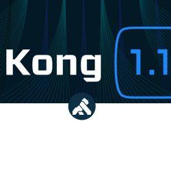 Kong 1.1 发布,带来声明式配置与无数据库部署模式